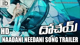Dohchay Naadani Needani song trailer - idlebrain.com