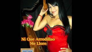 Karla Brizuela - Ni Que Arrodillao Me Llore