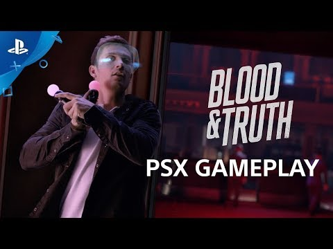 Blood and Truth - PSX 2017: Gameplay Demo | PS VR