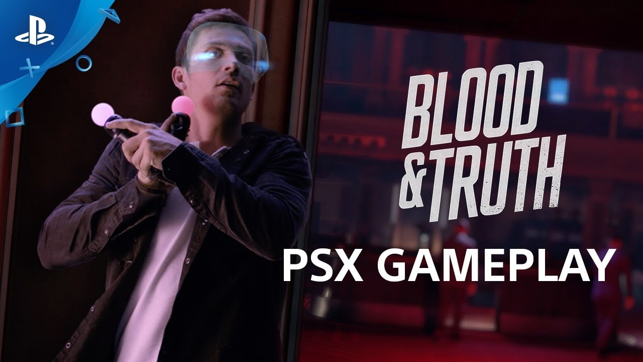 Blood & Truth - PSX 2017: Gameplay Demo | PS VR