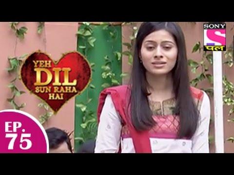 Yeh Dil Sun Raha Hai -  यह दिल सुन रहा है - Episode 75 - 19th January 2015