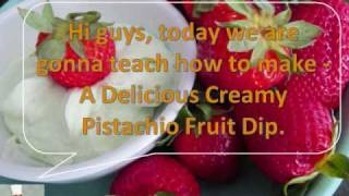 Creamy Pistachio Fruit Dip  Easy Recipe