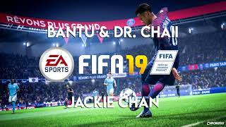 Bantu & Dr. Chaii - Jackie Chan (FIFA 19 Soundtrack)