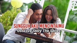 Ricky Rantung - Sungguh Aku Mencintaimu (Official Lyrics Video) | Ost Love Story The Series