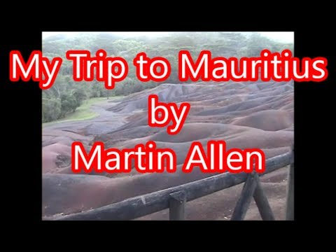 My Mauritius Trip: Submarine, Port Louis, Black River, Chamarel, Botanic Gardens, 7 Coloured Earths