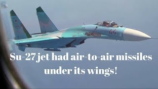 Armed Russian SU-27 jet comes within 5 feet of US RC -135 recon jet over Baltic Sea