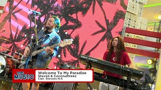 WELCOME TO MY PARADISE - STEVEN & COCONUTTREEZ - AT USEE TV