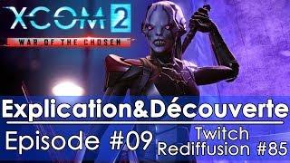 [FR]XCOM2 War of the Chosen DLC - Episode #09(Twitch - Redif #085)
