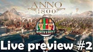 Anno 1800 Live Preview 2 - Worthabuy?