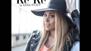 Keke Wyatt -  Lie Under You