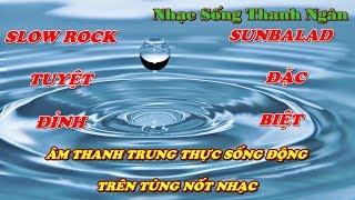 Tổng Hợp Hòa Tấu Slow Rock và Sunbalad  - Nhạc Sống Thanh Ngân