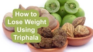 How to Lose Weight Using Triphala