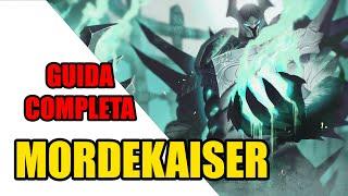 ITA - GUIDA COMPLETA PER MORDEKAISER!! MORDEKAISER TUTORIAL!!