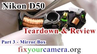 Nikon D50 Teardown & Review *Part 3/4* Mirror Box and Shutter - How it works