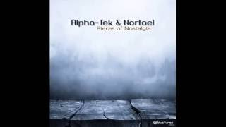 Alpha-TEK & Nortoel - Pieces of Nostalgia 2016