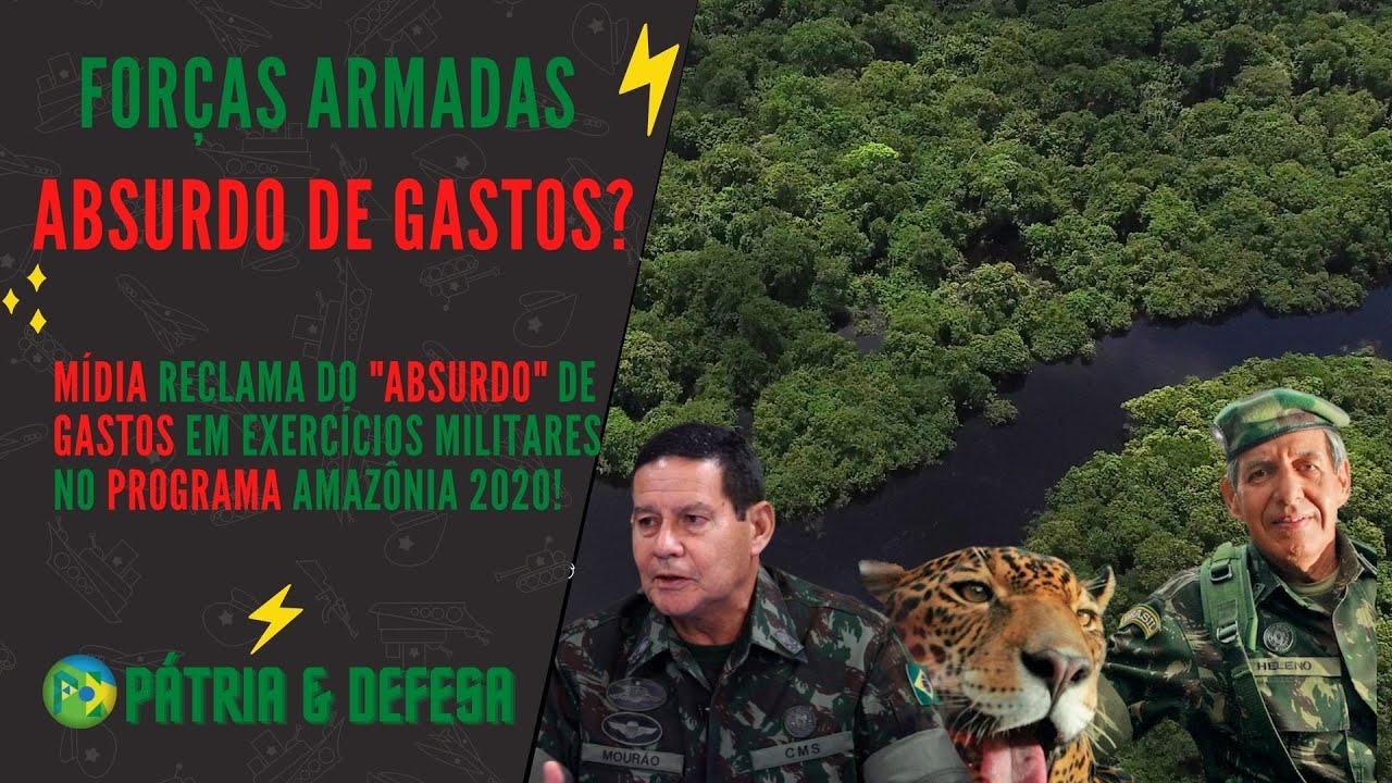 URGENTE: Imprensa e Esquerda Brasileira Reclamam de Gastos Militares no Amazônia 2020. Entenda!