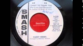 danny woods - i want to thank you