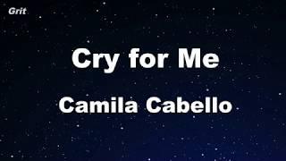 Cry For Me - Camila Cabello Karaoke 【No Guide Melody】 Instrumental