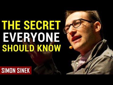 Simon Sinek: THE SECRET EVERYONE SHOULD KNOW (Best Speech Ever)
