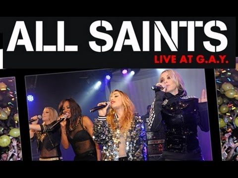 ALL SAINTS - Live at G.A.Y. | Full Concert