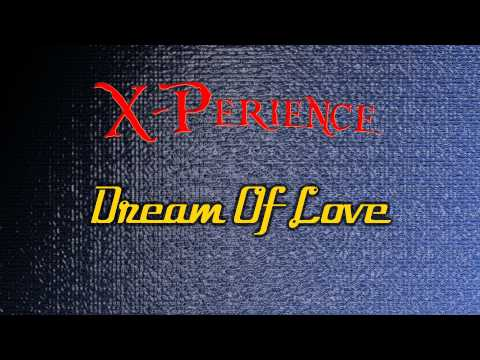 X-Perience - Dream of Love mp3 letöltés