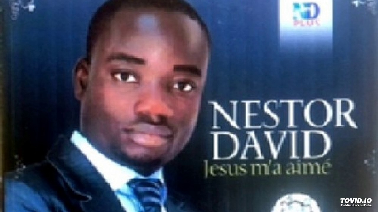 nestor david jesus ma aimé mp3