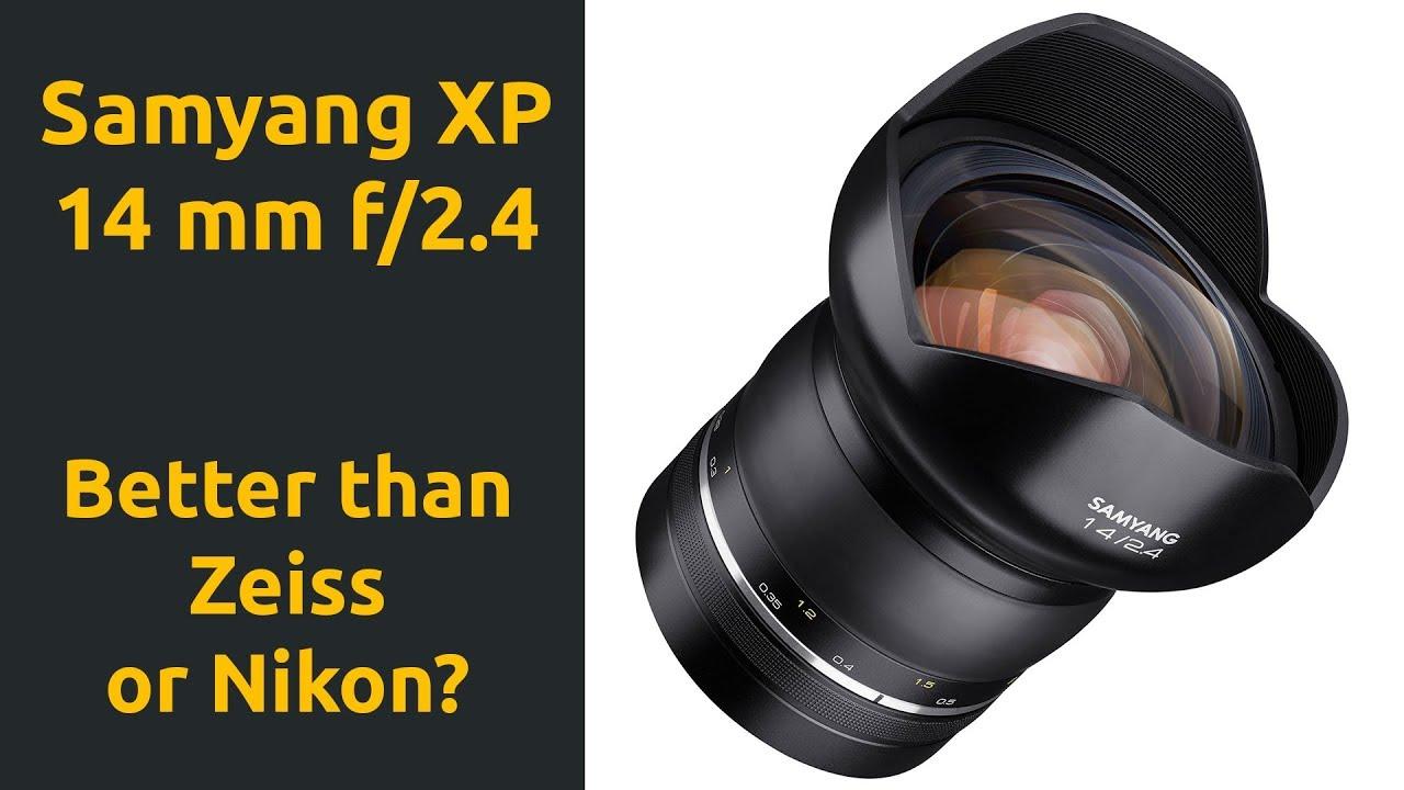Samyang XP 14 f/2 4 Lens Review (vs Zeiss, Nikon & Irix)