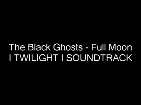 The Black Ghosts - Full Moon TWILIGHT