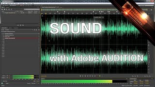 Adobe Audition Editing Audio Voice Sound FX - The Basic Filmmaker Ep 98