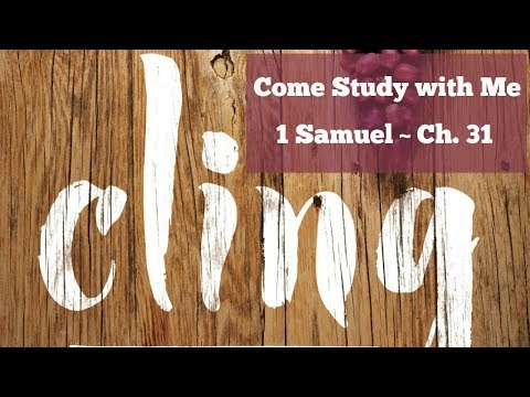 CLING | 1 Samuel - Ch. 31 | Come Study With Me