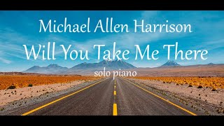 Michael Allen Harrison - Will You Take Me There