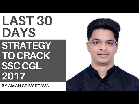 Strategy to Crack SSC CGL 2017 in Last 30 Day By Aman Srivastava