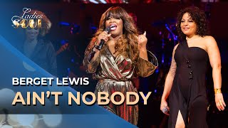 Ladies of soul 2018 | Ain't Nobody - Berget Lewis