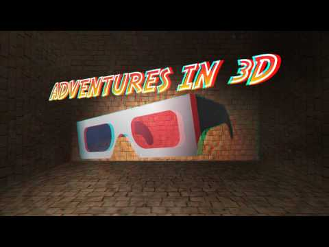 Adventures in 3D - 3D Video Anaglyph for Red Blue 3d Glasses