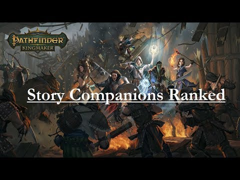 Pathfinder: Kingmaker--Story Companions Ranked