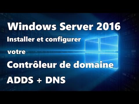 Windows Server 2016 : Installation et configuration d'un contrôleur de domaine - ADDS + DNS