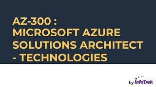 Course Review: AZ-300: Microsoft Azure Solutions Architect – Technologies