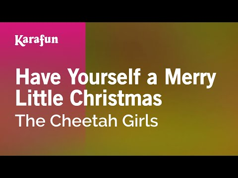 Karaoke Have Yourself A Merry Little Christmas - The Cheetah Girls *
