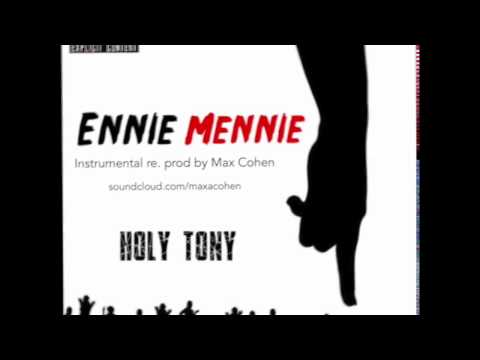 HOLY TONY - ENNIE MENNIE (OFFICIAL INSTRUMENTAL) RE-PROD. BY MAX COHEN