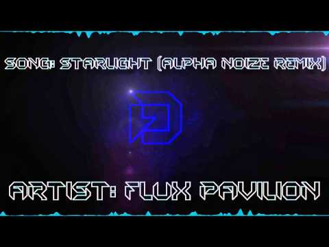 Flux Pavilion-Starlight (Alpha Noize remix)