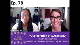 "Time to Come Alive: ""A Celebration of Authenticity"" with Dacia Faison Roe"
