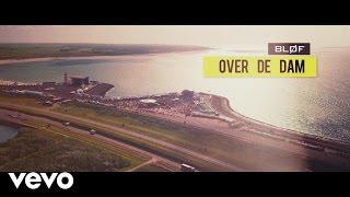 BLØF - Over De Dam