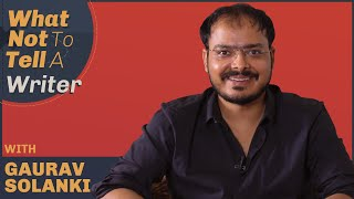 What Not To Tell A Writer   Gaurav Solanki   Article 15   Film Companion