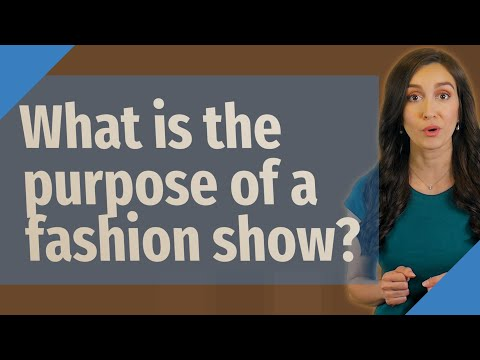 What is the purpose of a fashion show?