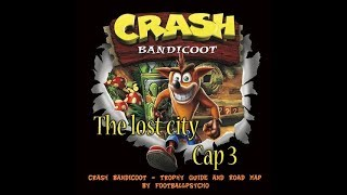 Crash Bandicoot - The Lost City - PSX -PS1 - Cap 3