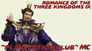 ~Playstation Club: Romance of the Three Kingdoms IX~