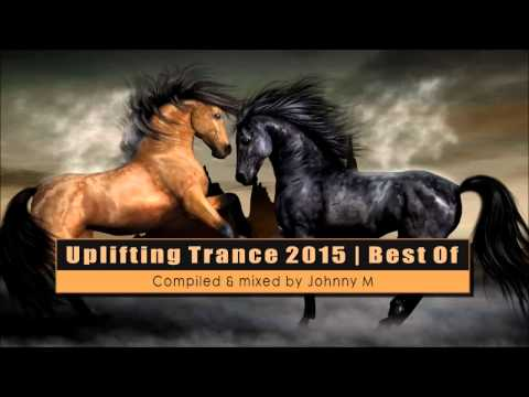 ● Uplifting Trance 2015 | Best Of | Mixed By Johnny M ●