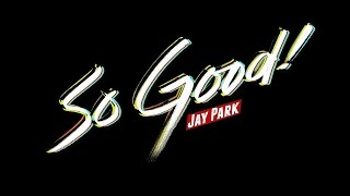 ??? Jay Park - So Good Official Music Video [AOMG] MP3