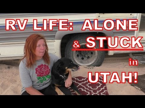 RV Life:  I'm Alone and Stuck in Utah!