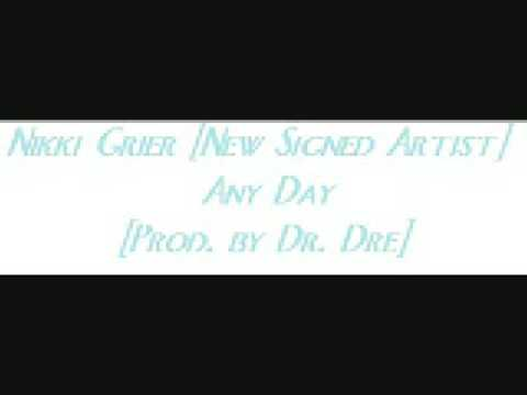 Nikki Grier - Any Day [2009] [Prod. By Dr. Dre]